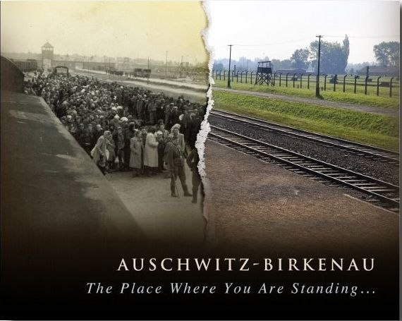 Auschwitz-Birkenau. The Place Where You Are Standing…