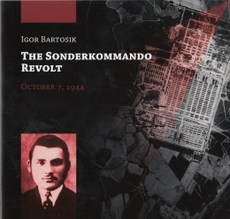The Sonderkommando revolt October 7, 1944