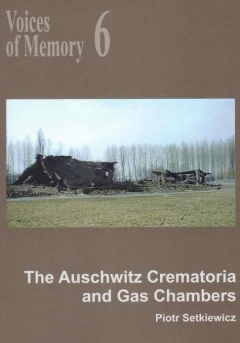 Voices of Memory 6. The Auschwitz Crematoria and Gas Chambers
