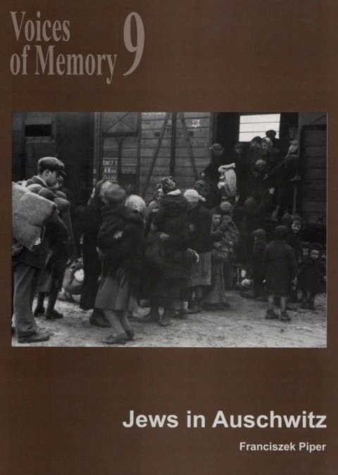 Voices of Memory 9. Jews in Auschwitz