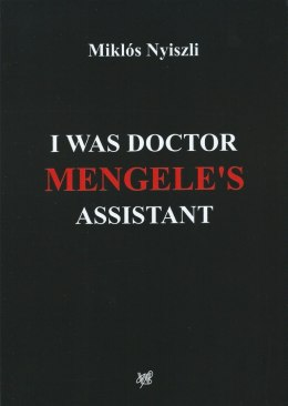 I Was Doctor Mengele's Assistant