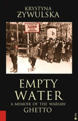 Empty water. A Memoir of the Warsaw Ghetto