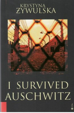 I survived Auschwitz