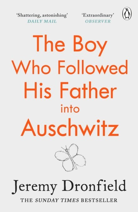 The Boy Who Followed His Father into Auschwitz. The Number One Sunday Times Bestseller