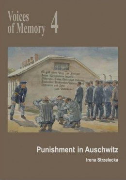 Voices of Memory 4. Punishment in Auschwitz