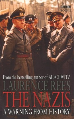 The Nazis. A Warning From History