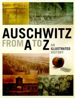 OUTLET Auschwitz from A to Z. An Illustrated History