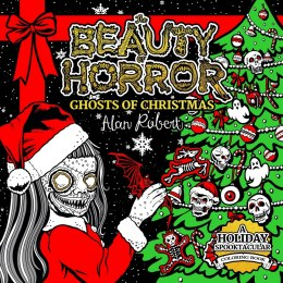 The Beauty Of Horror Ghosts Of Christmas Coloring Book