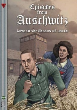 Episodes from Auschwitz 1. Love in the Shadow of Death