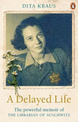 A Delayed Life. The true story of the Librarian of Auschwitz