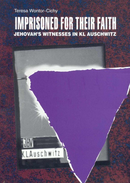 Imprisoned for Their Faith. Jehovah's Witnesses in KL Auschwitz