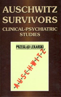 Auschwitz survivors. Clinical – psychiatric studies